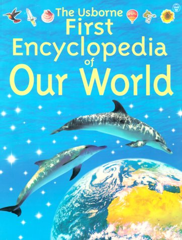 9780746028391: The Usborne First Encyclopedia of Our World