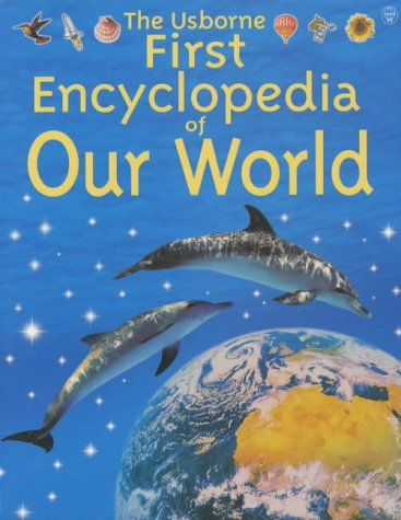 9780746028407: The Usborne First Encyclopedia of Our World (Usborne Encyclopaedias)