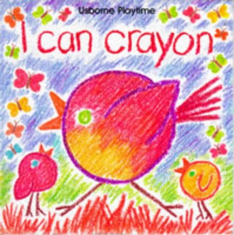 9780746028599: I Can Crayon (Usborne Playtime)