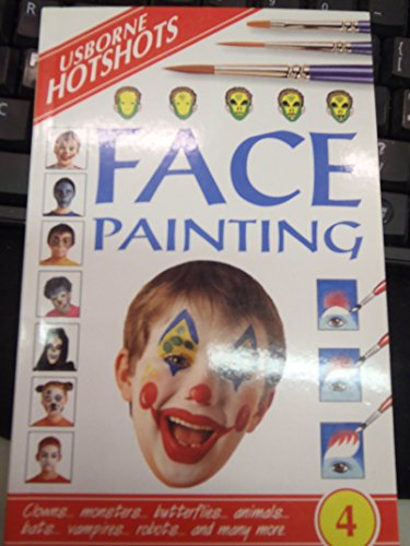 9780746028803: Face Painting: Clowns, Monsters, Butterflies, Animals, Bats, Vampires, Robots and Many More