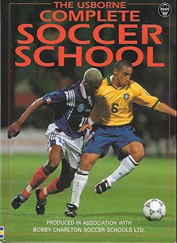 Complete Soccer School (Soccer School Series): Harvey, G., Dungworth, R., Miller, J., Gifford, C.