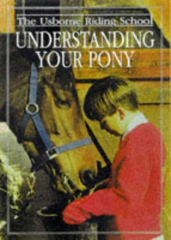 9780746029237: Understanding Your Pony (Riding School)