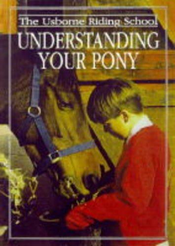 9780746029244: Understanding Your Pony (Usborne Riding School)