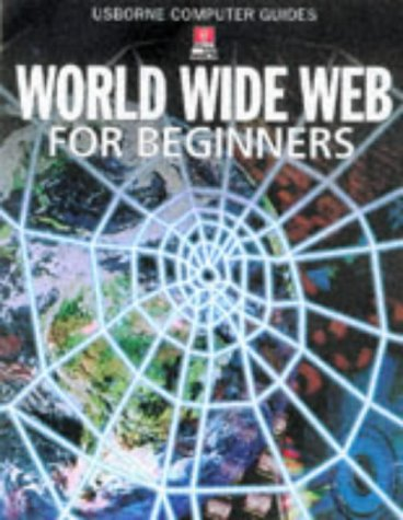 9780746029374: World Wide Web for Beginners (Computer Guides Series)