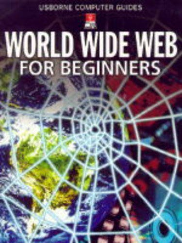 9780746029381: The World Wide Web for Beginners (Usborne Computer Guides)