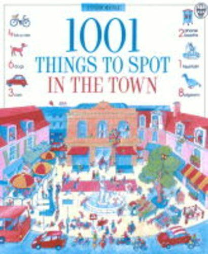 9780746029541: 1001 Things to Spot in the Town (Usborne 1001 Things to Spot)