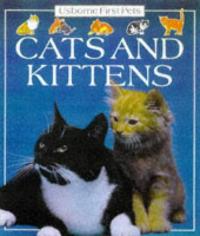 9780746029732: Cats and Kittens (First Pets)