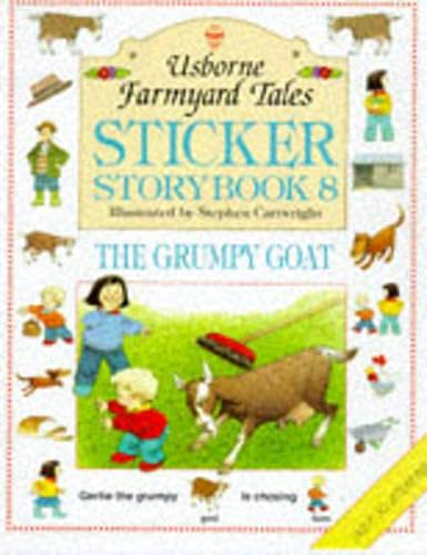 9780746029961: The Grumpy Goat (Usborne Farmyard Tales Sticker Storybook 8)
