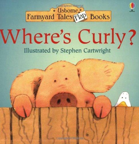 9780746030110: WHERE'S CURLY? (Farmyard Tales Flap Books)