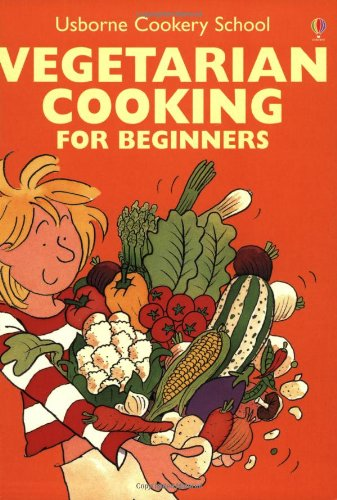 9780746030387: Vegetarian Cooking for Beginners (Usborne Cooking School)