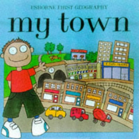 9780746030790: My Town (Young Geography)