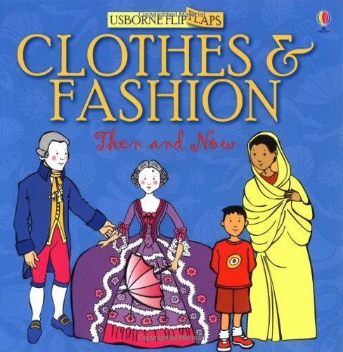 9780746030981: Clothes and Fashion Then and Now (Then and Now Flip Flaps)