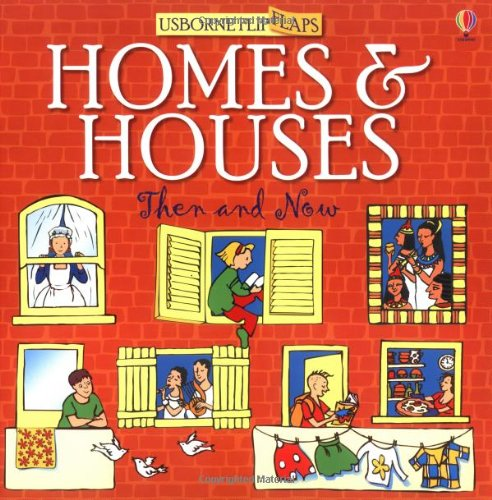 9780746031001: Homes and Houses Then and Now: Usborne Flip Flaps (Then and Now Flip Flaps)