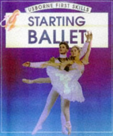 9780746031155: Starting Ballet (Usborne First Skills)