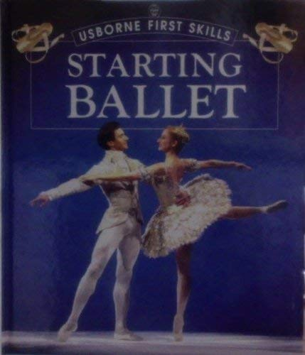9780746031162: Starting Ballet (Usborne First Skills)