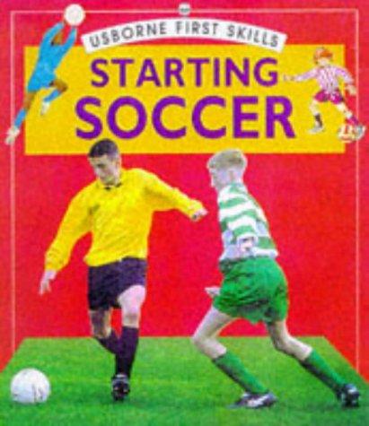 9780746031179: Starting Soccer (First Skills)