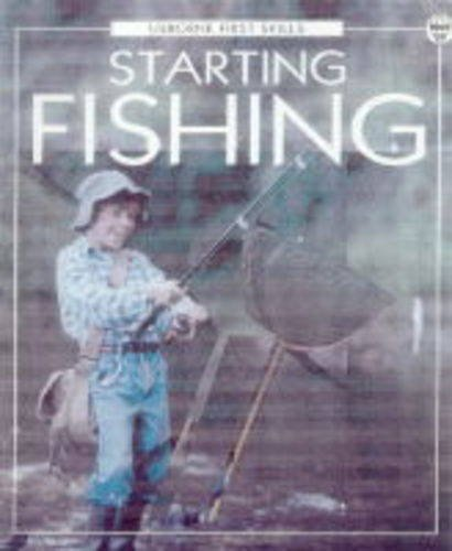 Starting Fishing (First Skills) (0746031203) by Fiona Patchett; Howard Allman; Joanna Venus; Kevin Lyles; Chris Shields; Kamini Khanduri; Felicity Brooks