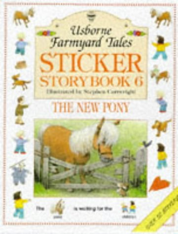 New Pony Sticker Book (Farmyard Tales Sticker Storybooks) (0746031386) by Smith, Alastair