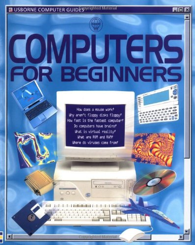 Computers for Beginners (Usborne Computer Guides): Margaret Stephens; Rebecca