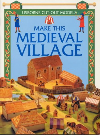 9780746033012: Make This Medieval Village (Usborne Cut Outs)