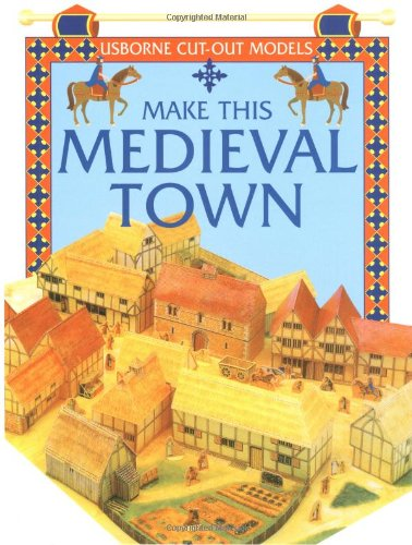 9780746033029: Make This Medieval Town (Usborne Cut Outs)