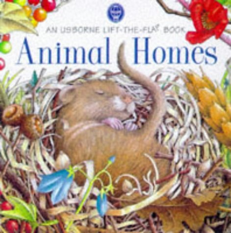 9780746033159: Animal Homes (Usborne Lift the Flap Learner)
