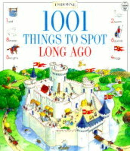 9780746033197: 1001 Things to Spot Long Ago (Usborne 1001 Things to Spot)