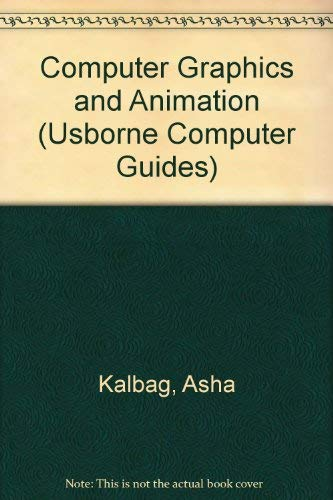 9780746033494: Computer Graphics and Animation (Usborne Computer Guides)