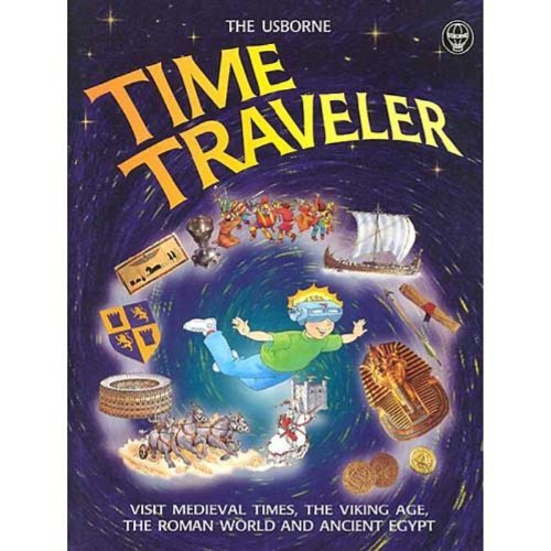 9780746033654: Time Traveler: Visit Medieval Times, the Viking Age, the Roman World and Ancient Egypt (Usborne Time Traveller)