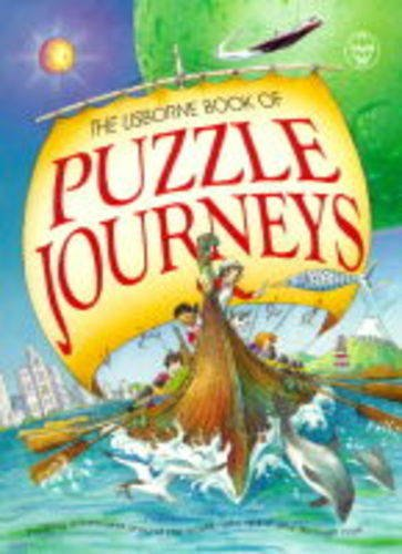 "Puzzle Journeys: ""Puzzle Journey Through Time"", ""Puzzle Journey Through Space"", ""Puzzle Journey Around the World"" (Usborne Puzzle Journeys) (0746033672) by Heddle, Rebecca; Tyler, Jenny; Sims, Lesley; Spenceley, Annabel; Stitt, Sue"