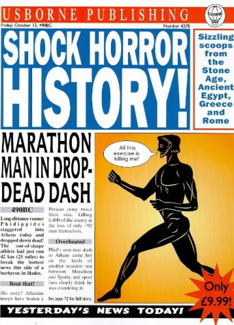 Shock! Horror! History! (Usborne Newspaper Histories) (0746033680) by Dowswell, Paul; Fleming, Fergus