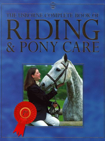 9780746033975: Complete Book of Riding and Pony Care (Usborne Complete Books)