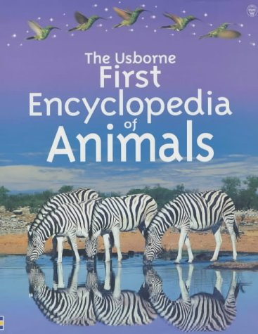 The Usborne First Encyclopedia of Animals: Paul Dowswell