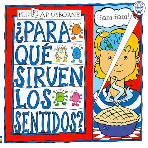 9780746034255: Para Que Sirven Los Sentidos?: How Do Your Senses Work?: How Do Your Senses Work? (Usborne Flip Flaps) (Spanish Edition)