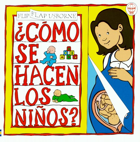 9780746034262: Como Se Hacen los Ninos / How Are Babies Made (Usborne Flip Flaps) (Spanish Edition)