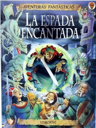 La Espada Encantada / Sword Quest (Spanish: Editor-Andy Dixon; Illustrator-Simone