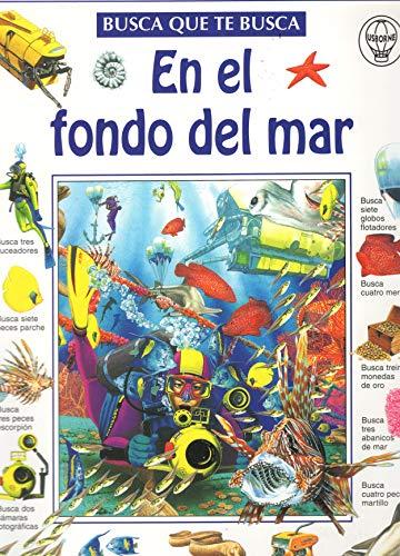 9780746034385: En El Fondo Del Mar (Usborne Busca Que Te Busca)