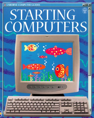 9780746034644: Starting Computers (Usborne Computer Guides Series)