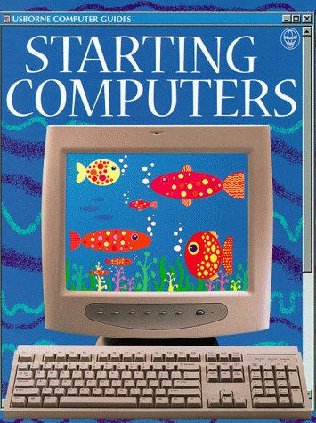 9780746034651: STARTING COMPUTERS (USBORNE COMPUTER GUIDES)