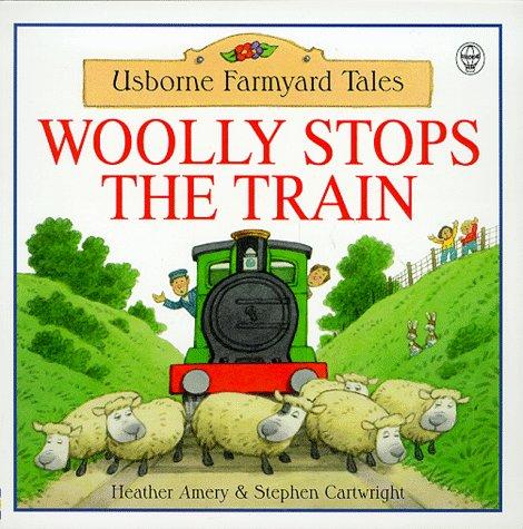 9780746034682: Woolly Stops the Train (Usborne Farmyard Tales Readers)