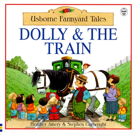 9780746034705: Dolly & the Train (Farmyard Tales Readers)