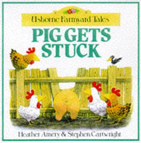 9780746034880: Pig Gets Stuck (Usborne Farmyard Tales)