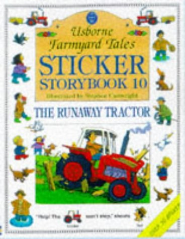 9780746035153: Sticker Storybook 10: Usborne Farmyard Tales : The Runaway Tractor (Farmyard Tales Readers Series)