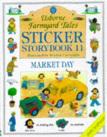 9780746035160: Sticker Storybook Eleven: Market Day (Farmyard Tales Readers Series)