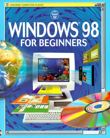 9780746036389: Windows 98 for Beginners (Usborne Computer Guides)