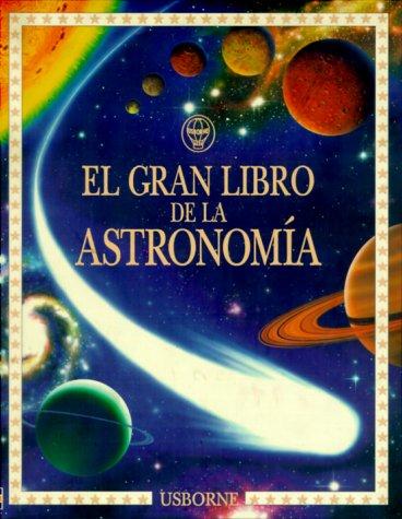 9780746036488: El Gran Libro De LA Astronomia (Younger Reader)