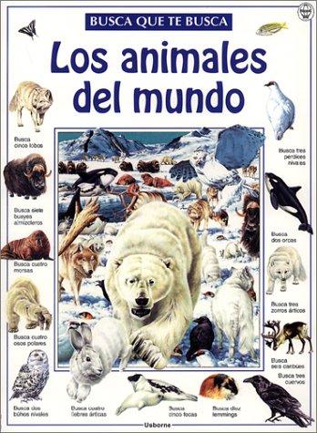 9780746036563: Los Animales del Mundo = The Great Animal Search (Spanish Edition)