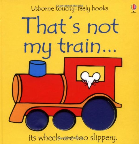 9780746037799: That's not my train... (Usborne Touchy Feely Books)