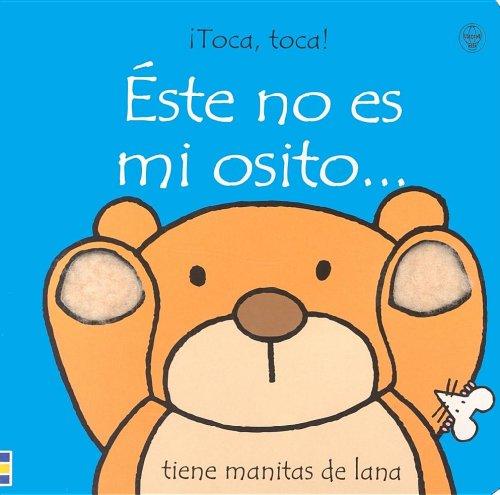 Este No Es Mi Osito: Tiene Manitas De Lana (Toca, Toca!) (Spanish Edition): Watt, Fiona, Dunster, ...