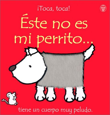 9780746038987: Este No Es Mi Perrito = That's Not My Puppy... (Toca, Toca!) (Spanish Edition)